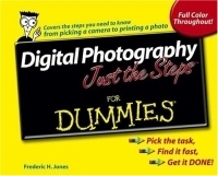 Digital Photography Just The Steps For Dummies (For Dummies (Computer/Tech)) артикул 1768a.